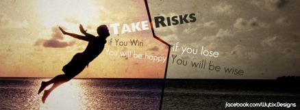 take_risks___quote_by_magdoub-d4rrtsl