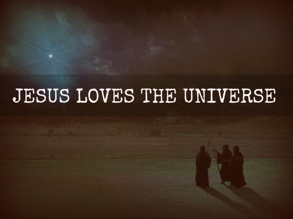 Jesus Loves The Universe