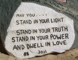 May you stand in your light stand in your truth stand in your power and dwell in love